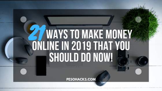 21 Ways to Make Money Online In 2020 That You Should Do Now!