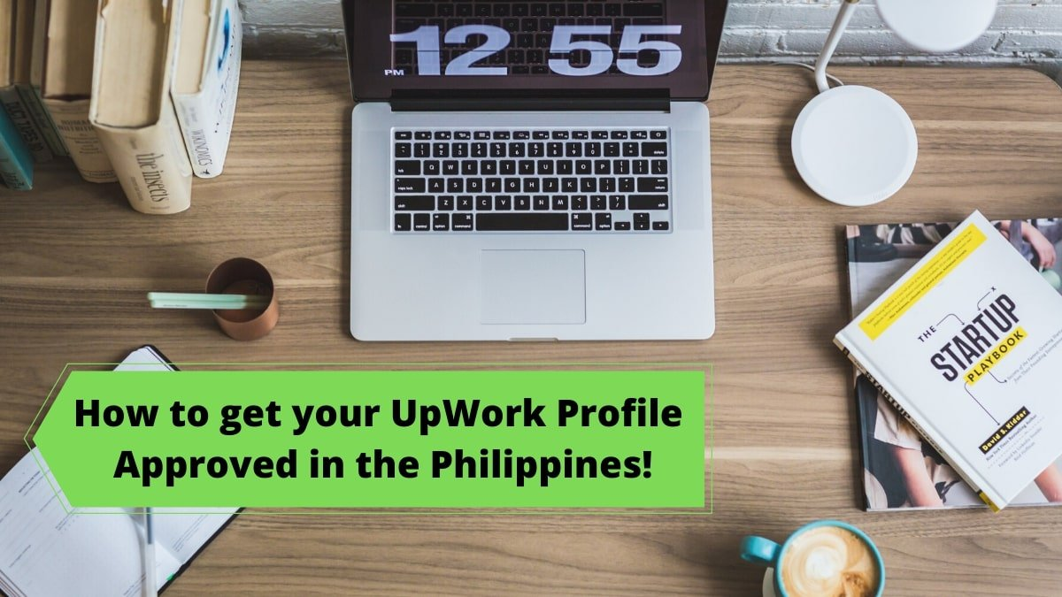 How to Get Approved in UpWork (Ultimate Hacks!)
